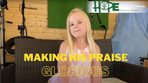Making His Praise Glorious