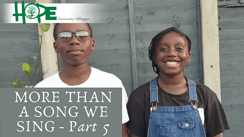 More Than A Song We Sing – Part 5